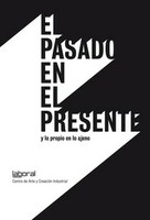 Catalogue: El pasado en el presente y lo propio en lo ajeno