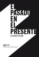 Catálogo: El pasado en el presente y lo propio en lo ajeno